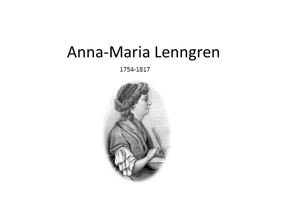 Anna-Maria Lenngren Bilden hämtad från Wikipedia 1754-1817