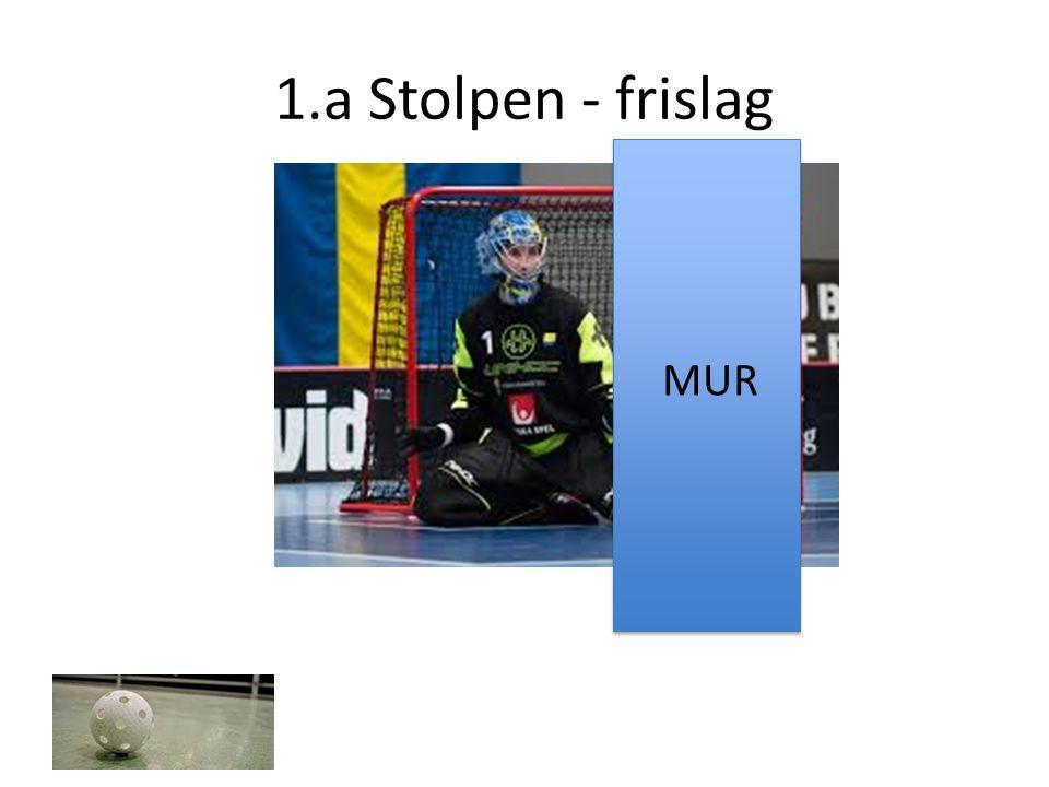 1.a Stolpen - frislag MUR