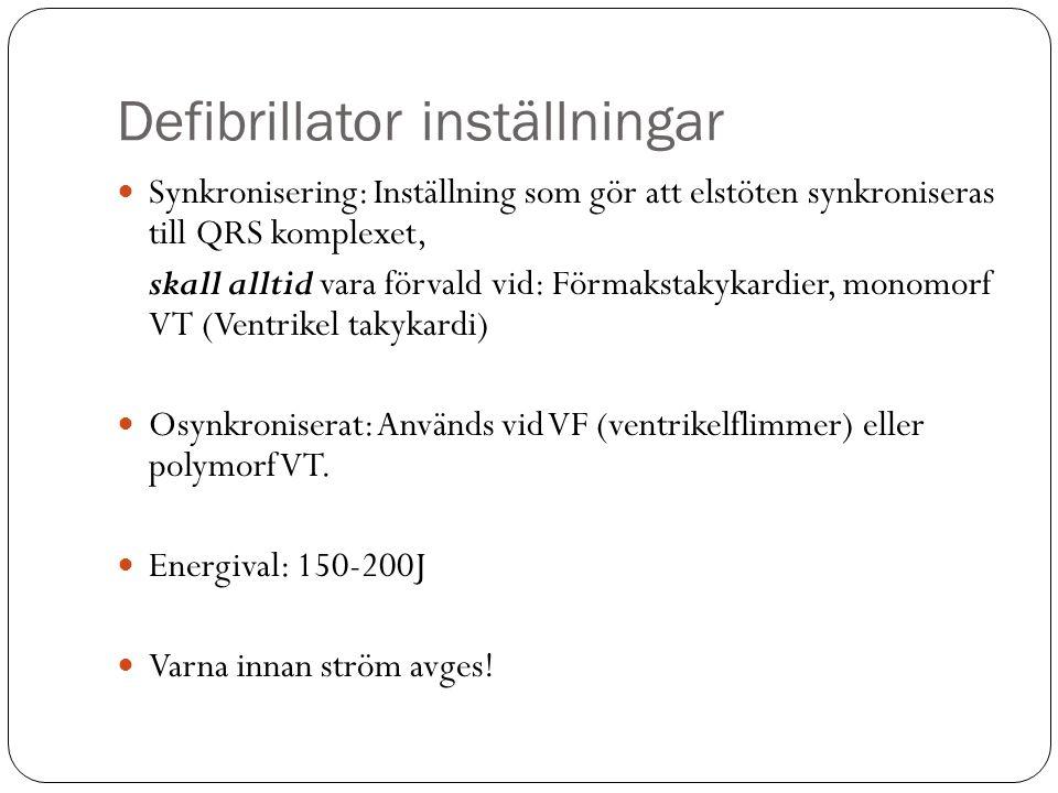 Defibrillator inställningar Synkronisering: Inställning som gör att elstöten synkroniseras till QRS komplexet, skall alltid vara förvald vid: Förmakstakykardier, monomorf VT (Ventrikel takykardi) Osynkroniserat: Används vid VF (ventrikelflimmer) eller polymorf VT.