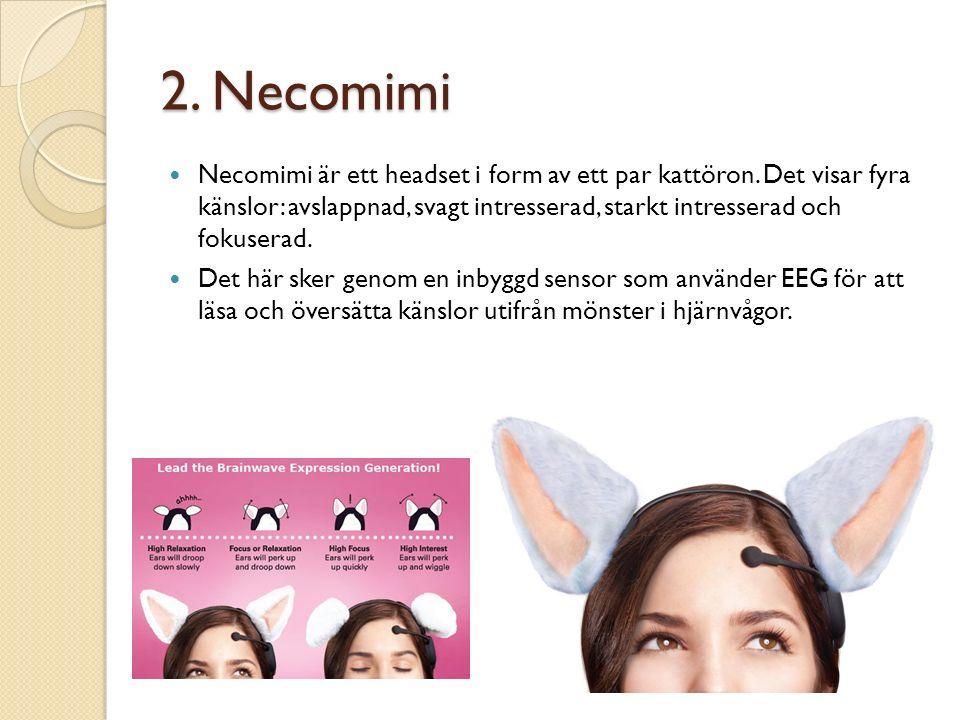 2. Necomimi Necomimi är ett headset i form av ett par kattöron.
