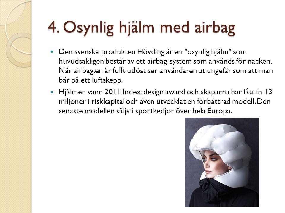 4. Osynlig hjälm med airbag Den svenska produkten Hövding är en