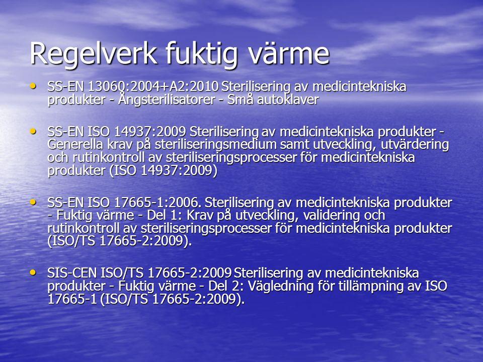 Regelverk fuktig värme SS-EN 13060:2004+A2:2010 Sterilisering av medicintekniska produkter - Ångsterilisatorer - Små autoklaver SS-EN 13060:2004+A2:20