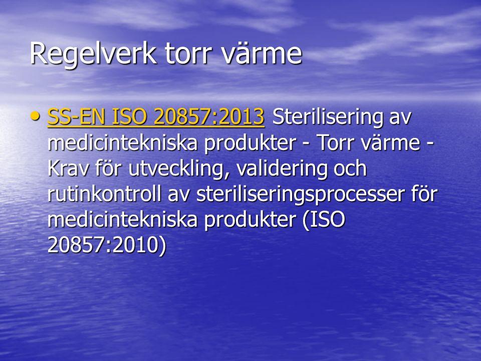 Regelverk torr värme SS-EN ISO 20857:2013 Sterilisering av medicintekniska produkter - Torr värme - Krav för utveckling, validering och rutinkontroll