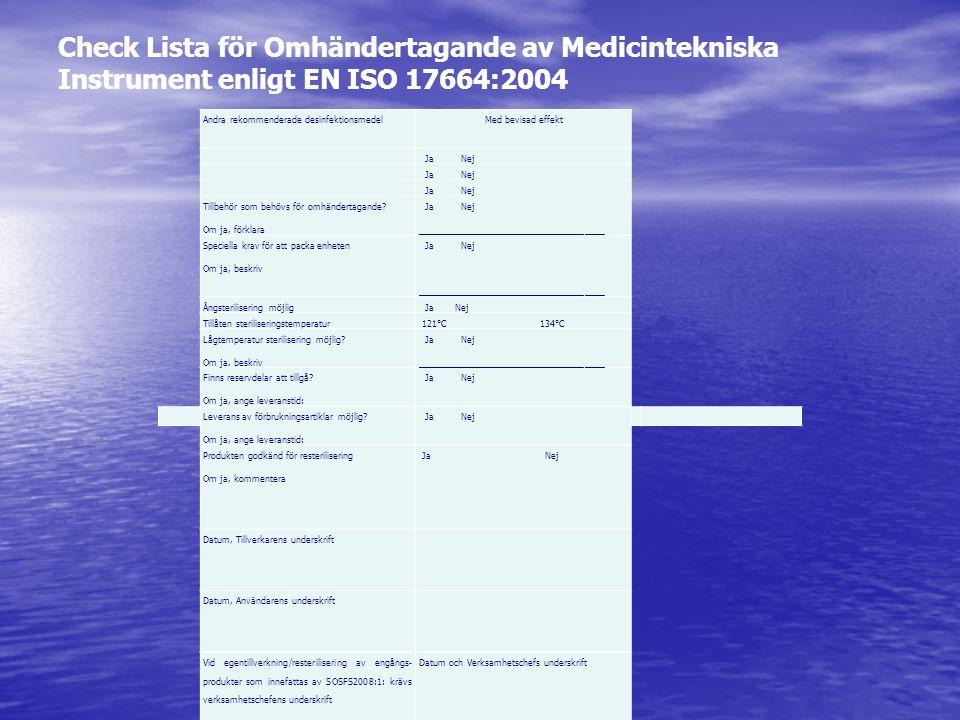 Check Lista för Omhändertagande av Medicintekniska Instrument enligt EN ISO 17664:2004 Andra rekommenderade desinfektionsmedel Med bevisad effekt Ja N