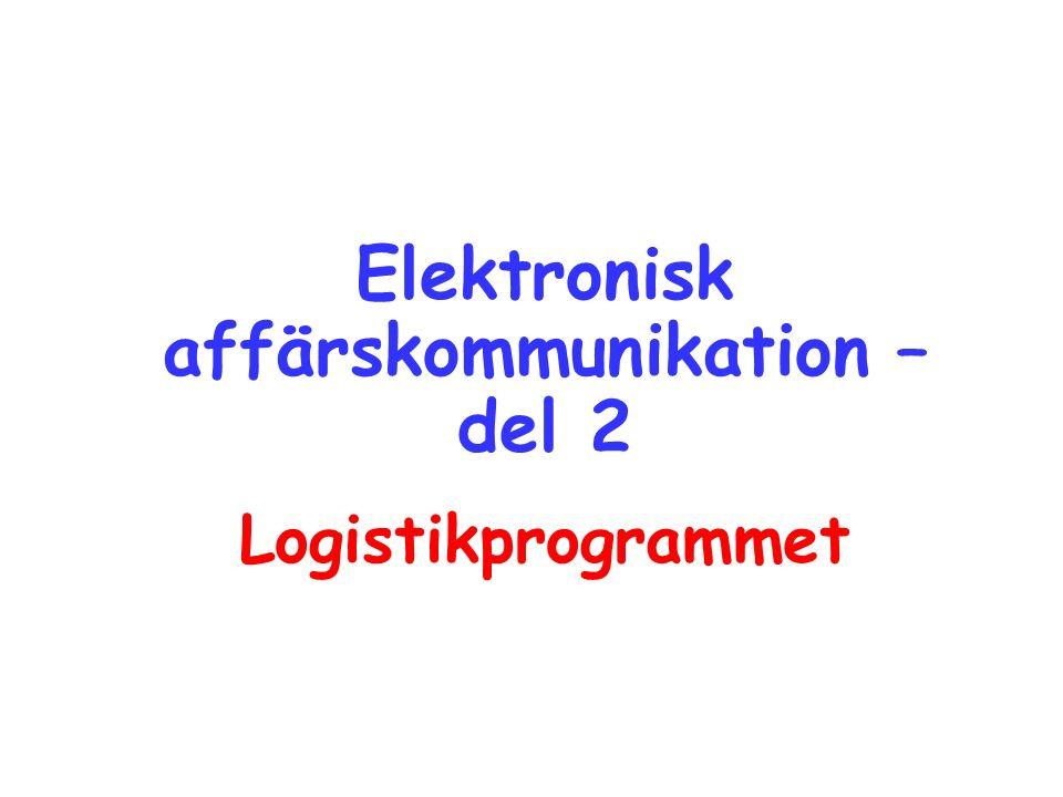 Elektronisk affärskommunikation – del 2 Logistikprogrammet