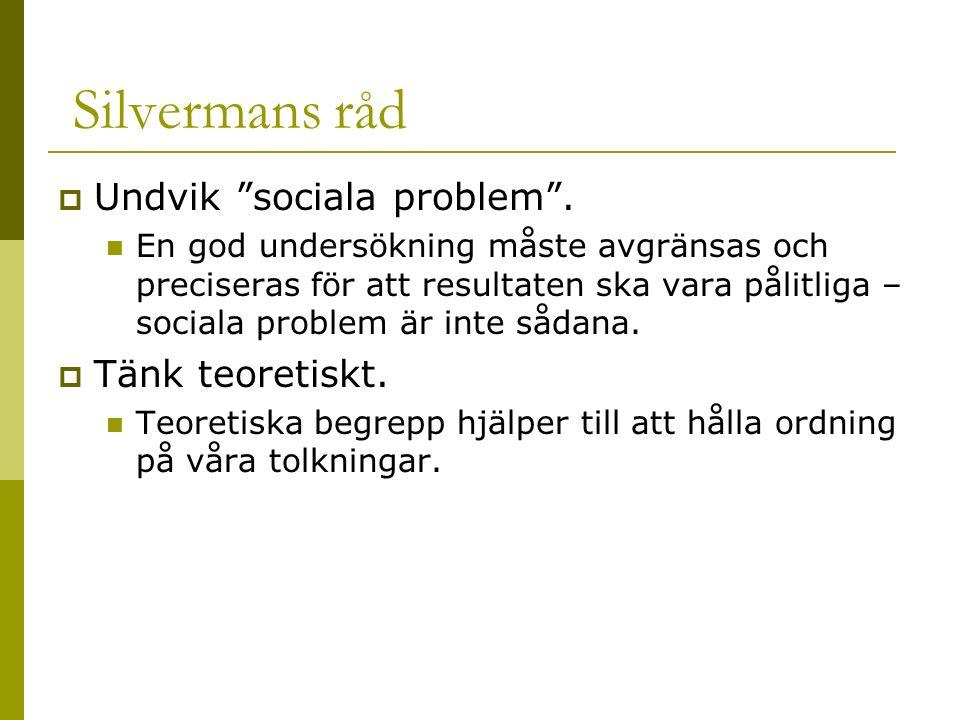 Silvermans råd  Undvik sociala problem .