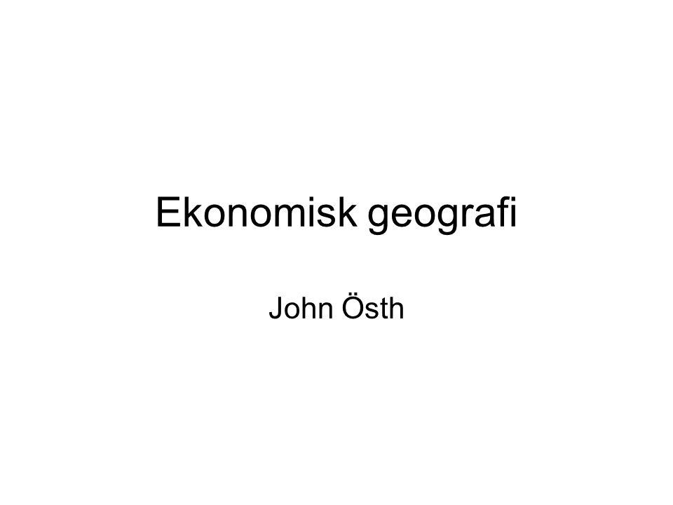 Ekonomisk geografi John Östh