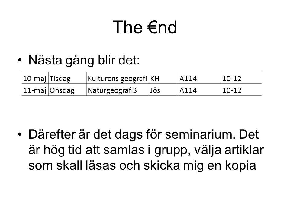 The €nd Nästa gång blir det: Därefter är det dags för seminarium. Det är hög tid att samlas i grupp, välja artiklar som skall läsas och skicka mig en