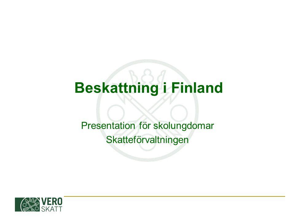 Beskattning i Finland Presentation för skolungdomar Skatteförvaltningen