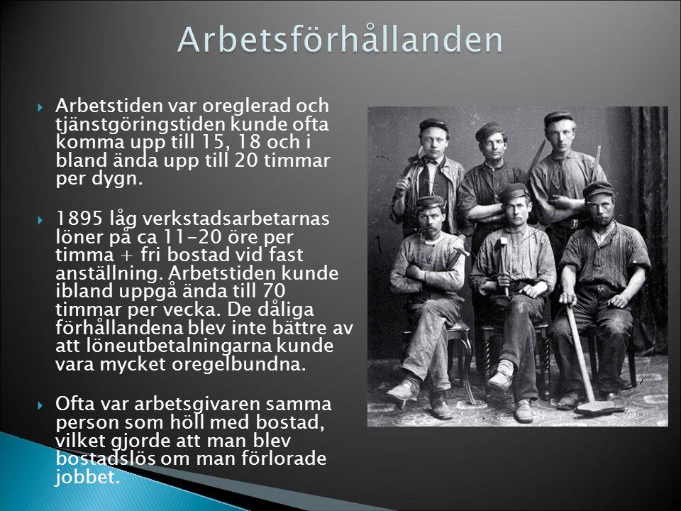  Arbetstiden var oreglerad och tjänstgöringstiden kunde ofta komma upp till 15, 18 och i bland ända upp till 20 timmar per dygn.