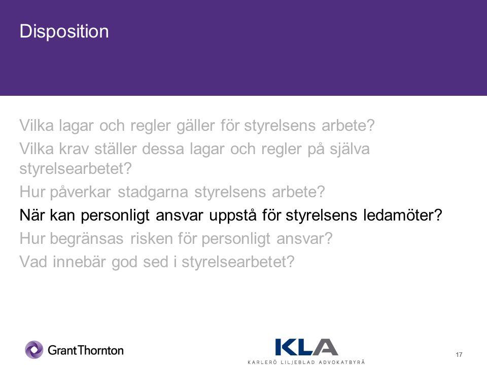 17 Disposition Vilka lagar och regler gäller för styrelsens arbete.
