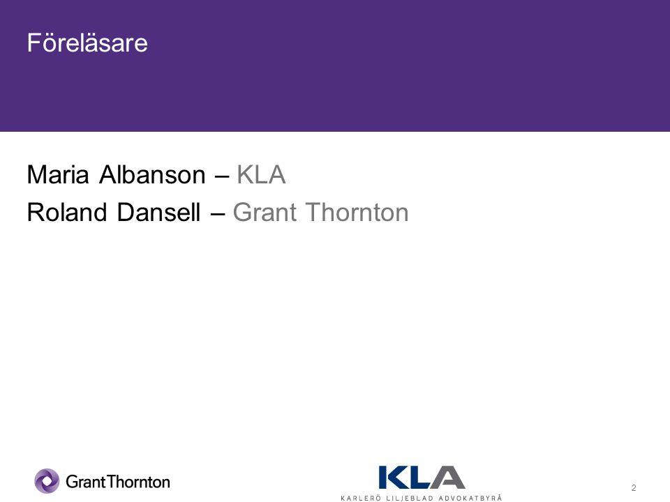 2 Föreläsare Maria Albanson – KLA Roland Dansell – Grant Thornton