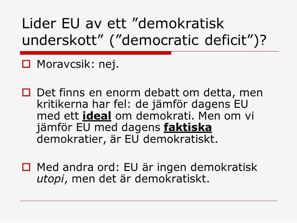 Lider EU av ett demokratisk underskott ( democratic deficit ).
