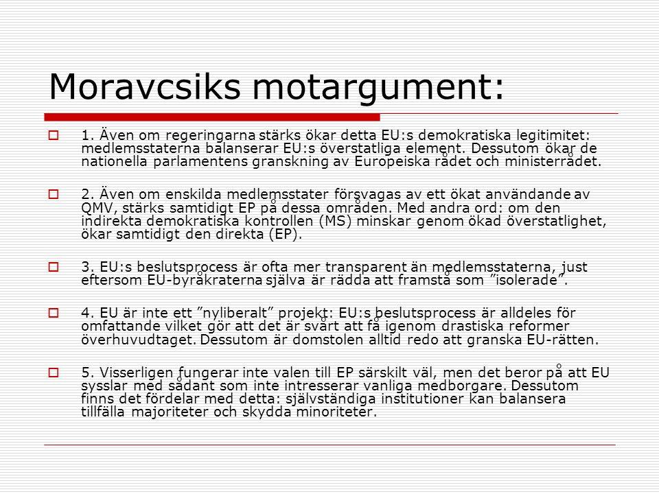 Moravcsiks motargument:  1.