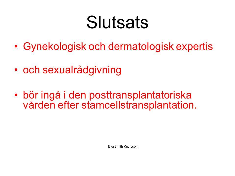 Slutsats Gynekologisk och dermatologisk expertis och sexualrådgivning bör ingå i den posttransplantatoriska vården efter stamcellstransplantation.
