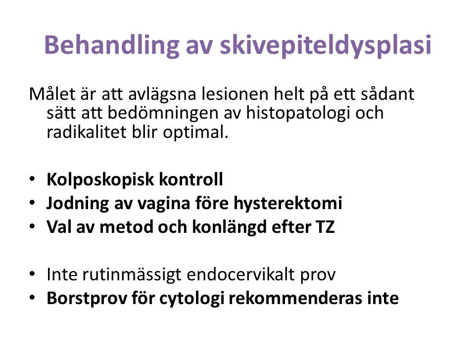 Behandling av skivepiteldysplasi Målet är att avlägsna lesionen helt på ett sådant sätt att bedömningen av histopatologi och radikalitet blir optimal.