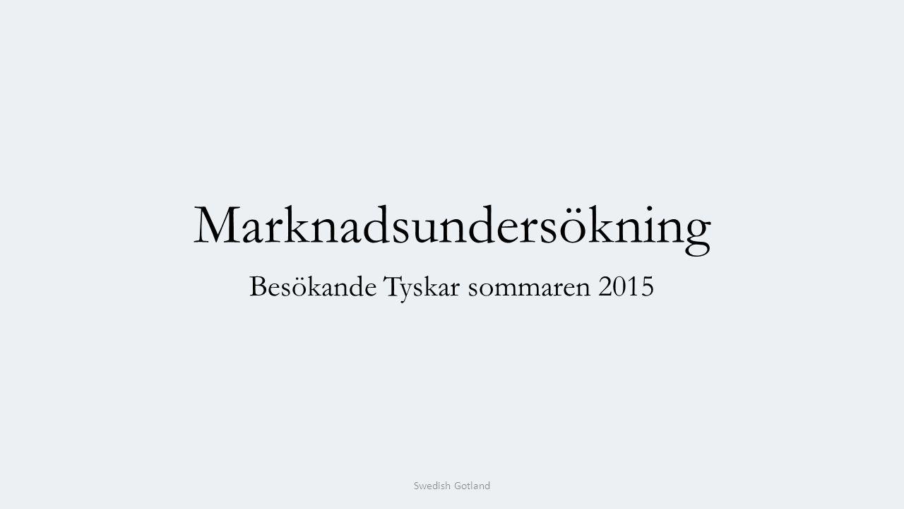 Marknadsundersökning Besökande Tyskar sommaren 2015 Swedish Gotland