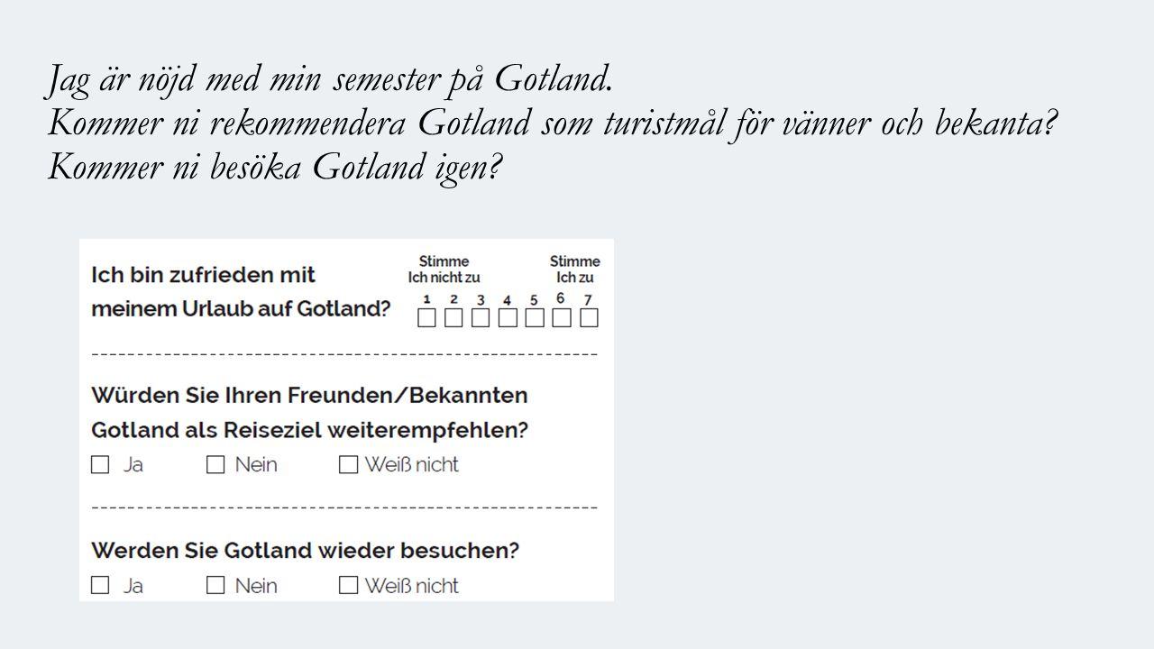 Jag är nöjd med min semester på Gotland.