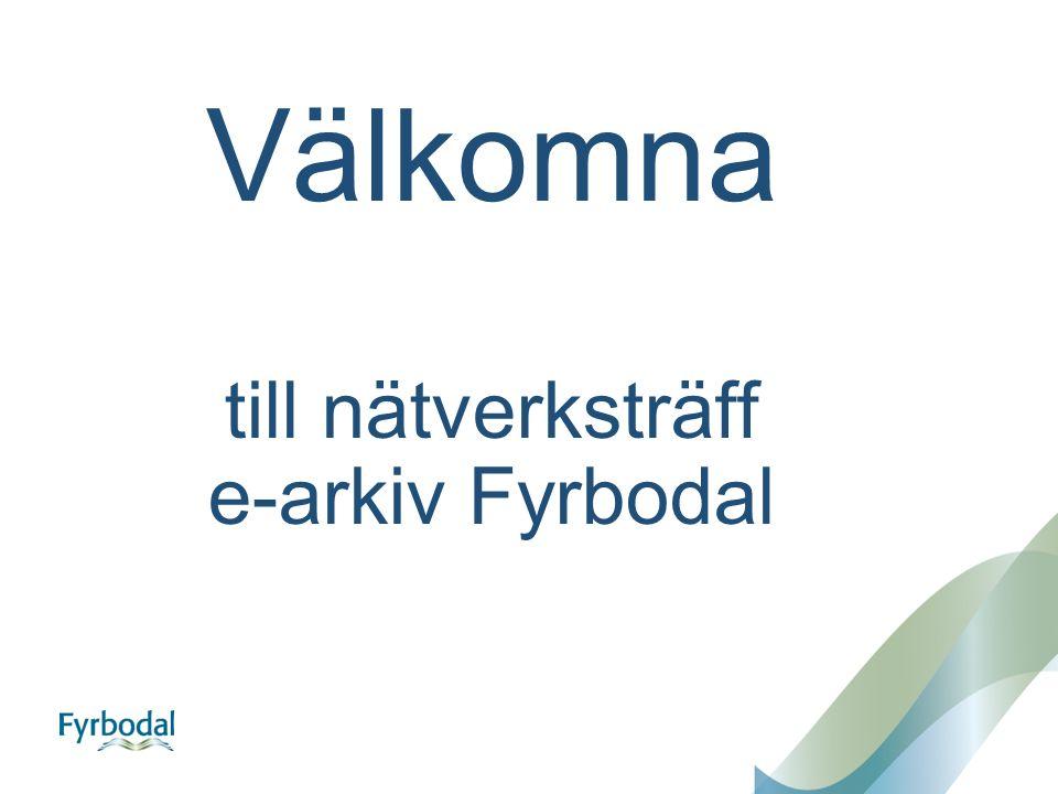 Välkomna till nätverksträff e-arkiv Fyrbodal