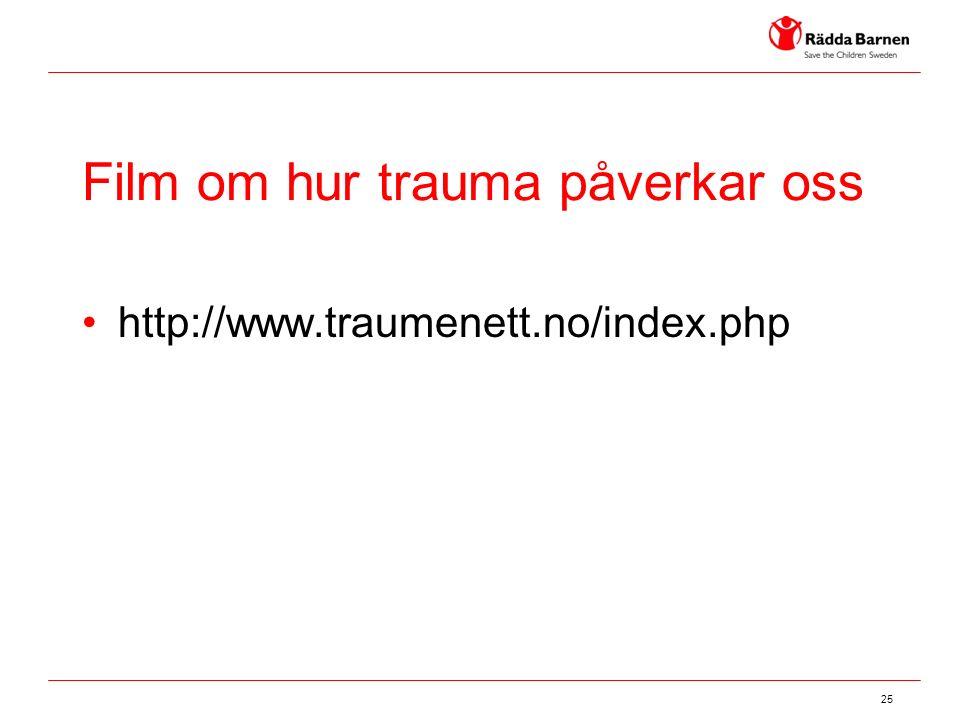 25 Film om hur trauma påverkar oss http://www.traumenett.no/index.php