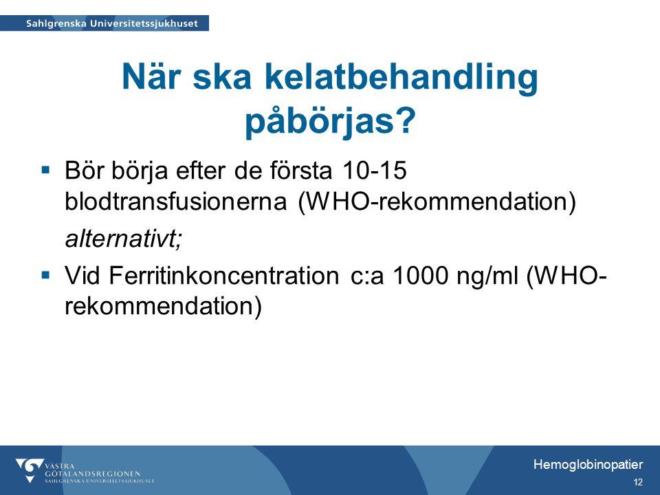 Hemoglobinopatier 12 När ska kelatbehandling påbörjas.