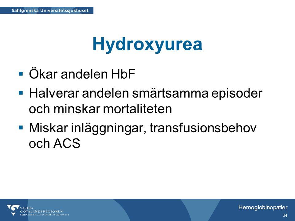 Hydroxyurea  Ökar andelen HbF  Halverar andelen smärtsamma episoder och minskar mortaliteten  Miskar inläggningar, transfusionsbehov och ACS Hemoglobinopatier 34