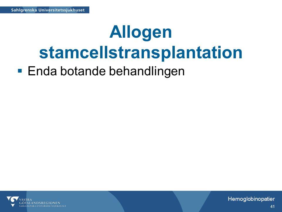 Allogen stamcellstransplantation  Enda botande behandlingen Hemoglobinopatier 41