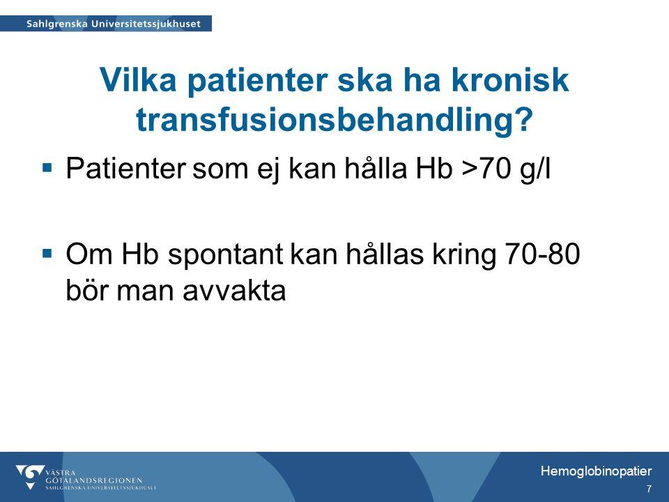 Hemoglobinopatier 8 Transfusionsbehandling  Medel-Hb c:a 90-100 g/l  Normalisering av Hb har flera syften: –Medger normal fysisk aktivitet och tillväxt –Hindrar kronisk hypoxemi –Reducerar märghyperplasin –Motverkar utveckling av splenomegali –Förhindrar excessiv järnabsorption i tarmen