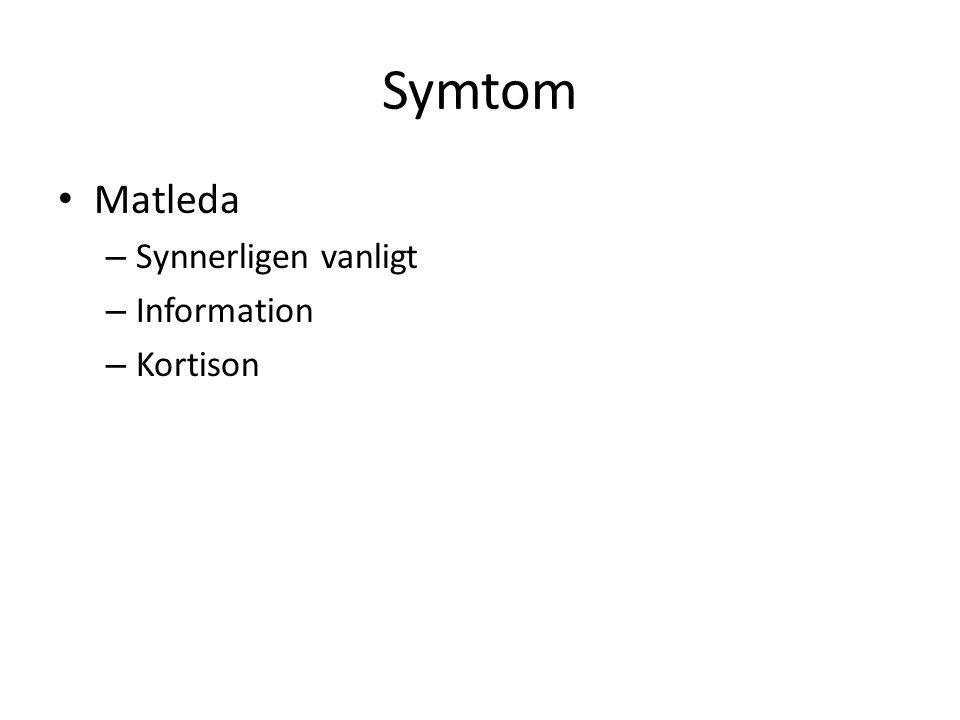 Symtom Matleda – Synnerligen vanligt – Information – Kortison