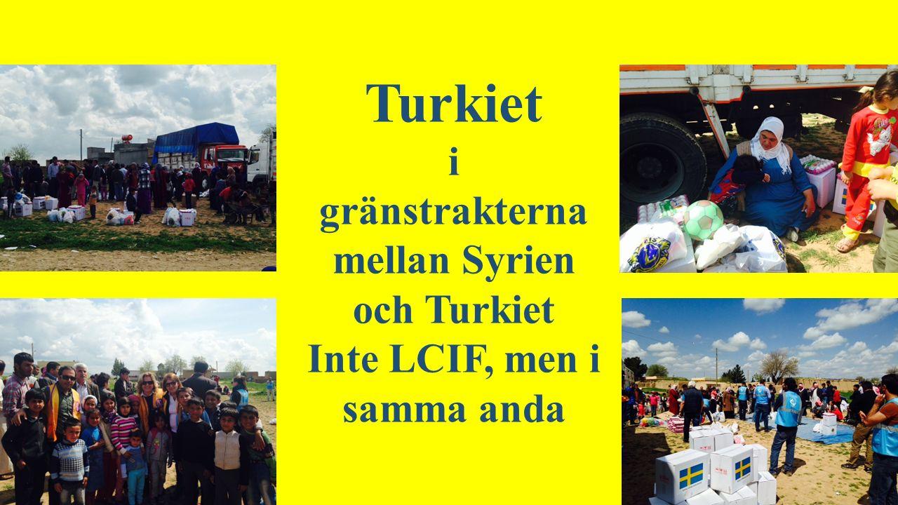 Turkiet i gränstrakterna mellan Syrien och Turkiet Inte LCIF, men i samma anda