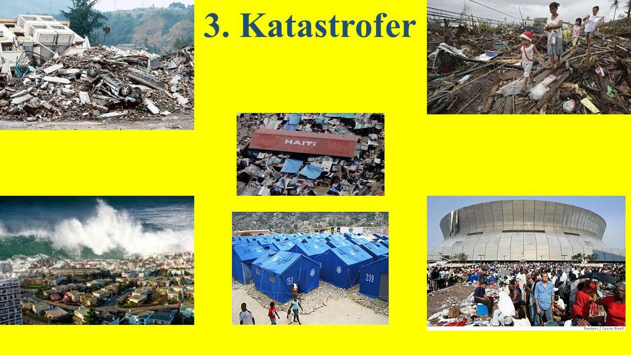 3. Katastrofer