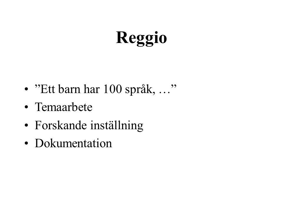 Reggio Ett barn har 100 språk, … Temaarbete Forskande inställning Dokumentation