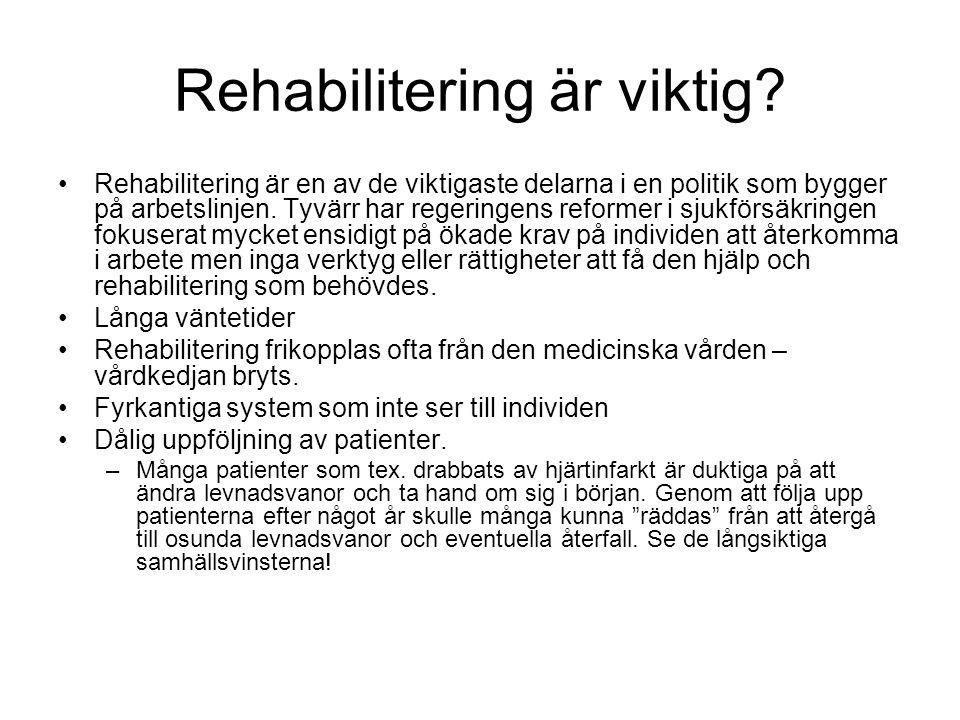 Rehabiliteringsverksamheten fungerar inte Att i det läget dra ned på rehabiliteringsverksamheten för tonåringar som misshandlats, fallit eller fått en tumör och som borde ha hela livet framför sig är inte bara ekonomiskt vansinne.
