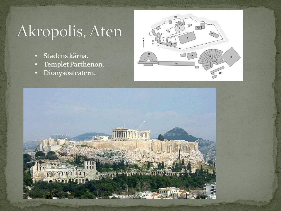 Stadens kärna. Templet Parthenon. Dionysosteatern.
