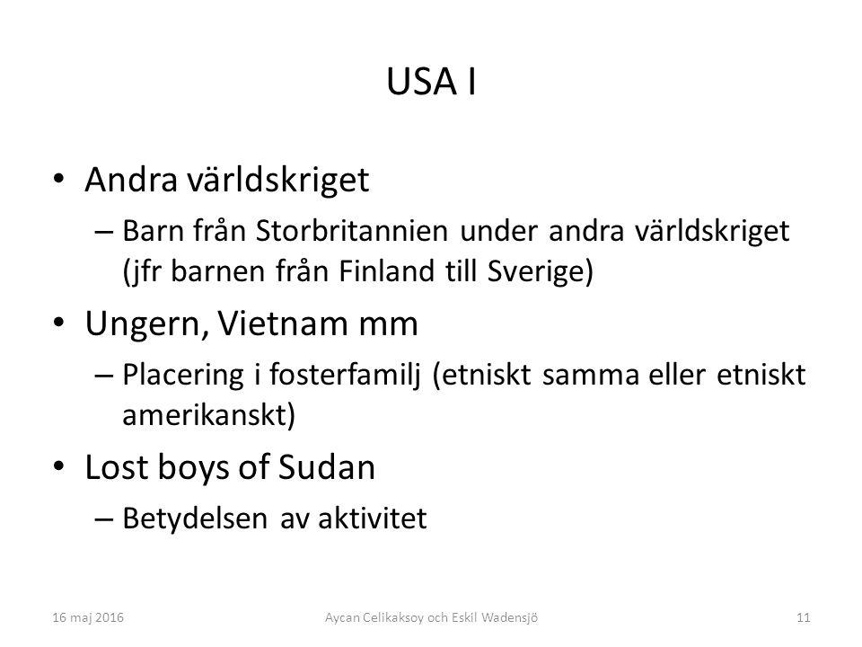 11 USA I Andra världskriget – Barn från Storbritannien under andra världskriget (jfr barnen från Finland till Sverige) Ungern, Vietnam mm – Placering