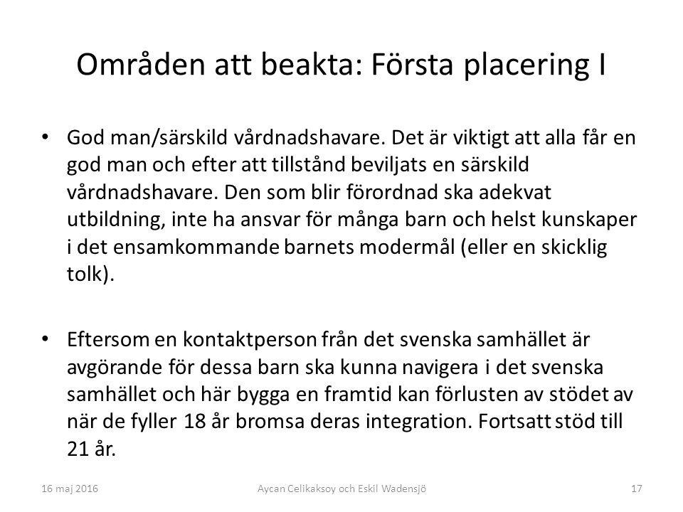 17 Områden att beakta: Första placering I God man/särskild vårdnadshavare.