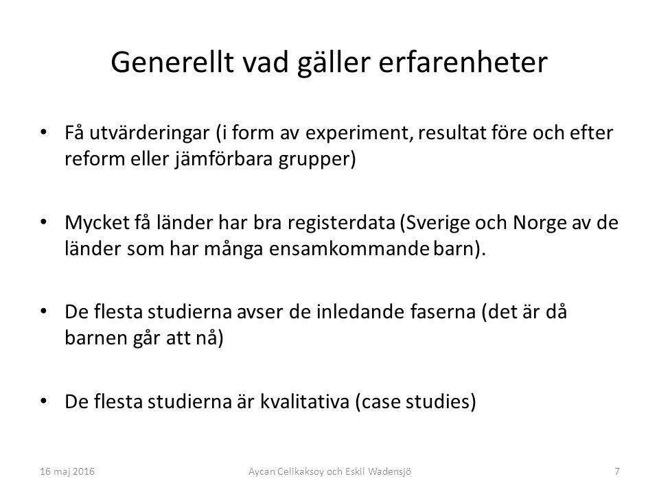 7 Generellt vad gäller erfarenheter Få utvärderingar (i form av experiment, resultat före och efter reform eller jämförbara grupper) Mycket få länder har bra registerdata (Sverige och Norge av de länder som har många ensamkommande barn).