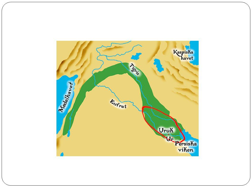 Sumererna Första civiliserade folkslaget i området Städer; Ur, Uruk, Lagash och Nippur räknas som några av de första i världen Tvåflodslandet, mellan Eufrat och Tigris = bördig jord 6000 år sedan Vissa kunde läsa och skriva, mest för bokföring Metaller, färgade tyger och keramik var vanliga Stadsstater