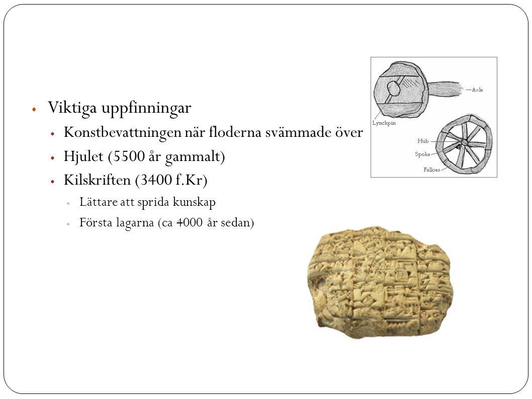Babyloniska riket Tog över efter sumererna 3700 år sedan (1700f.Kr)  Kung Hammurabi Föll ca 550 f.Kr