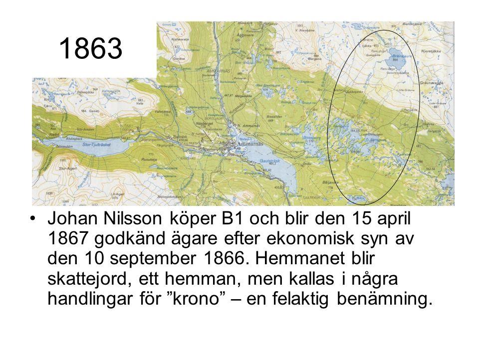 Johan Nilsson köper B1 och blir den 15 april 1867 godkänd ägare efter ekonomisk syn av den 10 september 1866. Hemmanet blir skattejord, ett hemman, me