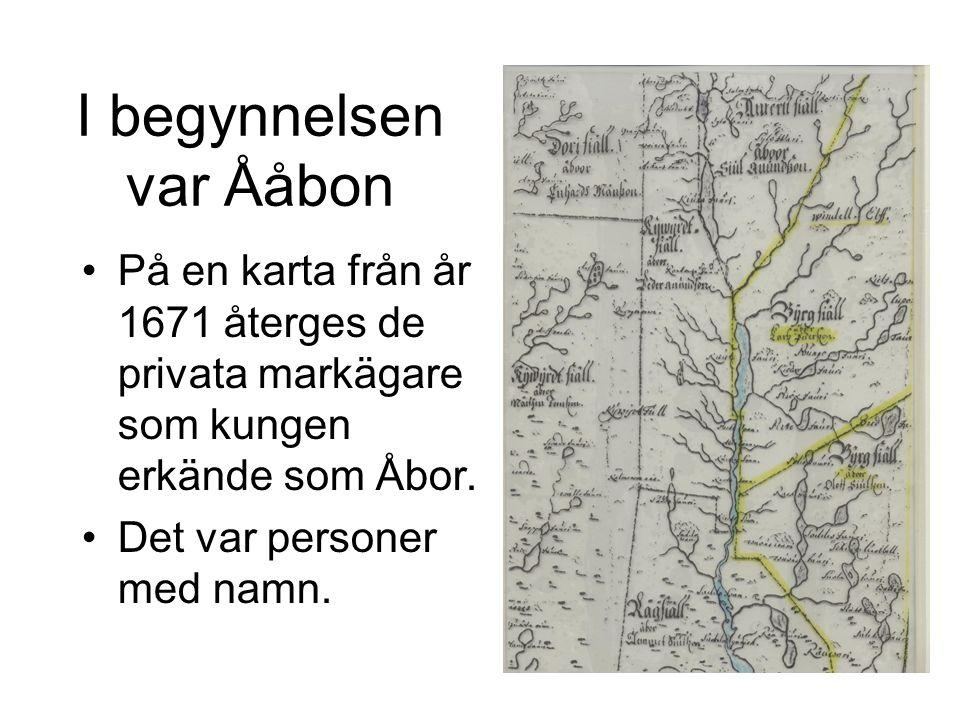 I begynnelsen var Ååbon På en karta från år 1671 återges de privata markägare som kungen erkände som Åbor. Det var personer med namn.