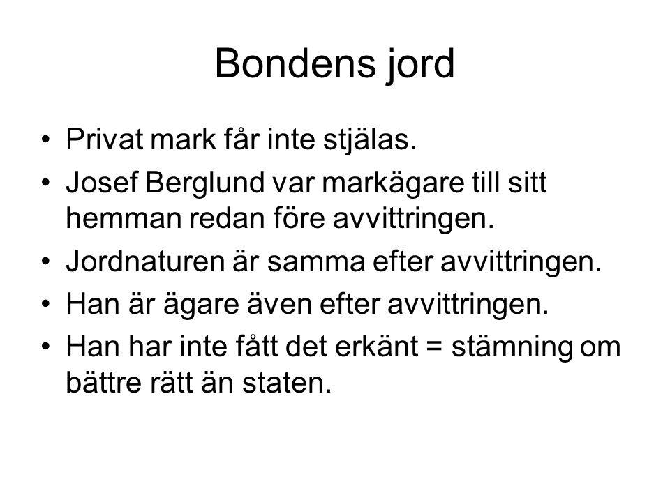 Bondens jord Privat mark får inte stjälas. Josef Berglund var markägare till sitt hemman redan före avvittringen. Jordnaturen är samma efter avvittrin