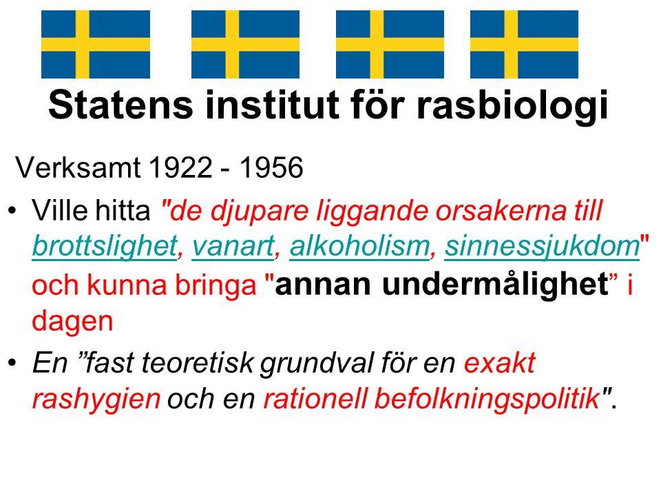 Statens institut för rasbiologi Verksamt 1922 - 1956 Ville hitta