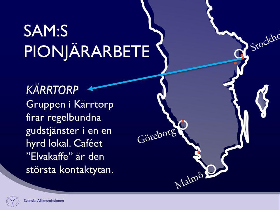 SAM:S PIONJÄRARBETE KÄRRTORP Gruppen i Kärrtorp firar regelbundna gudstjänster i en en hyrd lokal.