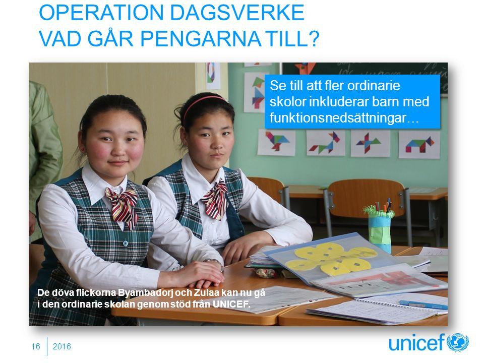 OPERATION DAGSVERKE VAD GÅR PENGARNA TILL? Se till att fler ordinarie skolor inkluderar barn med funktionsnedsättningar… De döva flickorna Byambadorj