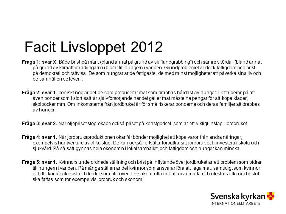 Facit Livsloppet 2012 Fråga 1: svar X.