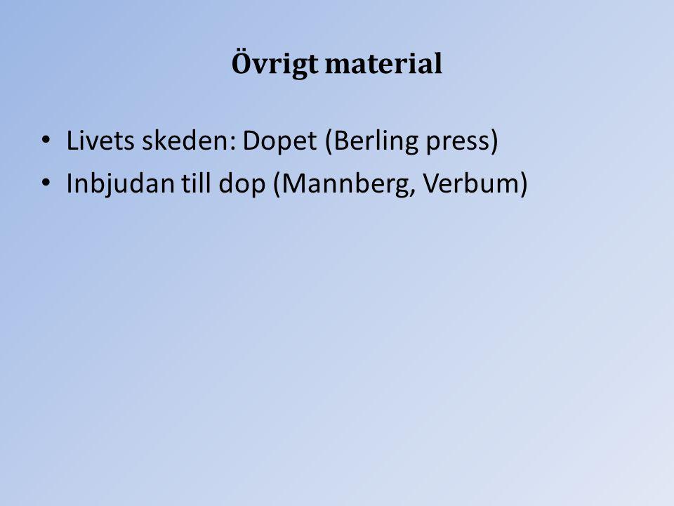 Övrigt material Livets skeden: Dopet (Berling press) Inbjudan till dop (Mannberg, Verbum)