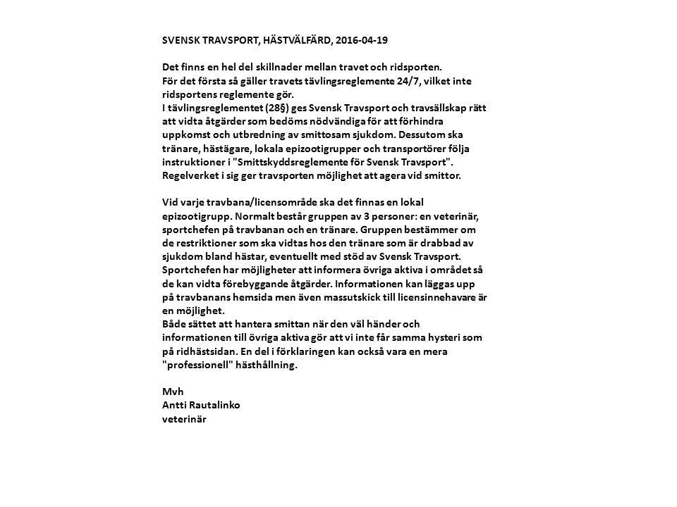 SVENSK TRAVSPORT, HÄSTVÄLFÄRD, 2016-04-19 Det finns en hel del skillnader mellan travet och ridsporten. För det första så gäller travets tävlingsregle