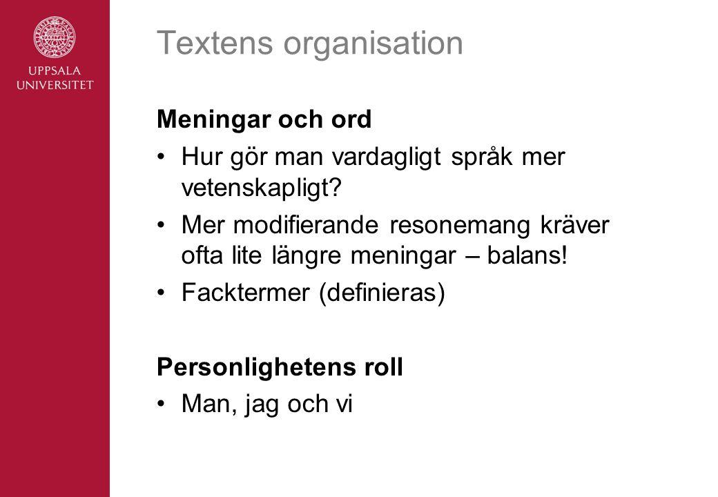 Textens organisation Meningar och ord Hur gör man vardagligt språk mer vetenskapligt.