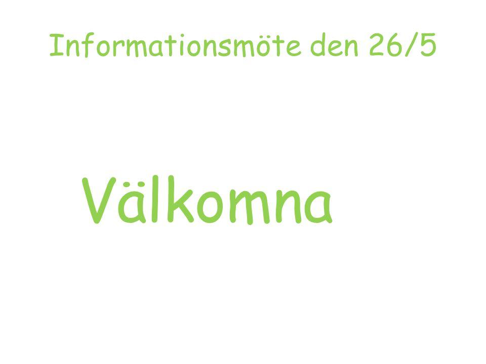 Informationsmöte den 26/5 Välkomna